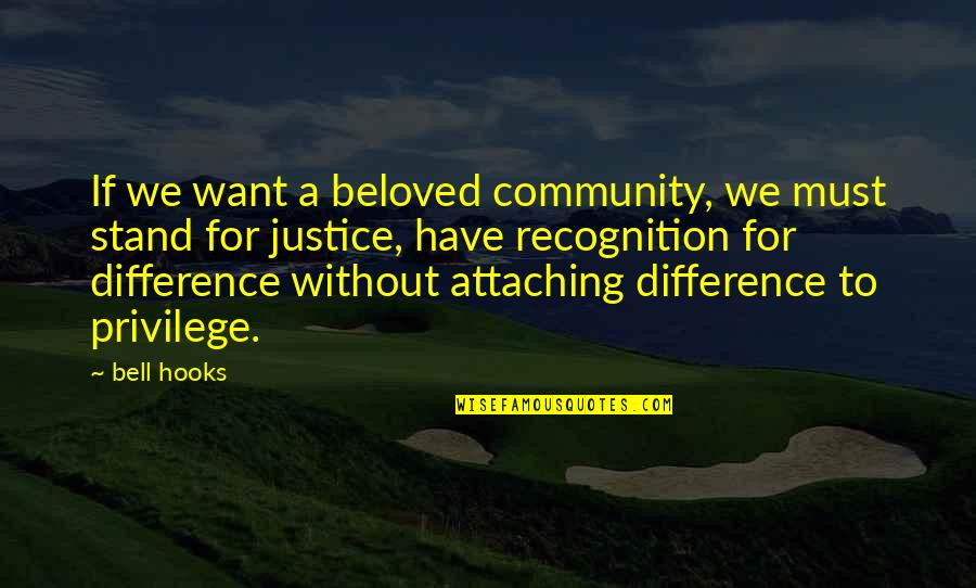 Townies Quotes By Bell Hooks: If we want a beloved community, we must
