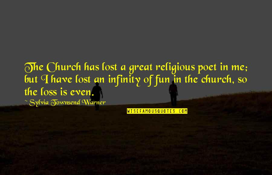 Townsend Quotes By Sylvia Townsend Warner: The Church has lost a great religious poet