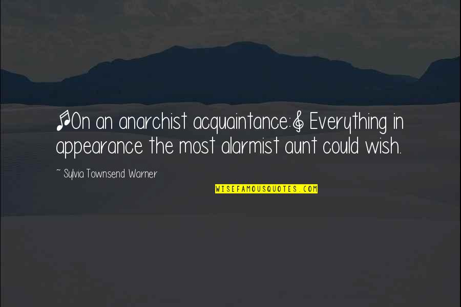 Townsend Quotes By Sylvia Townsend Warner: [On an anarchist acquaintance:] Everything in appearance the