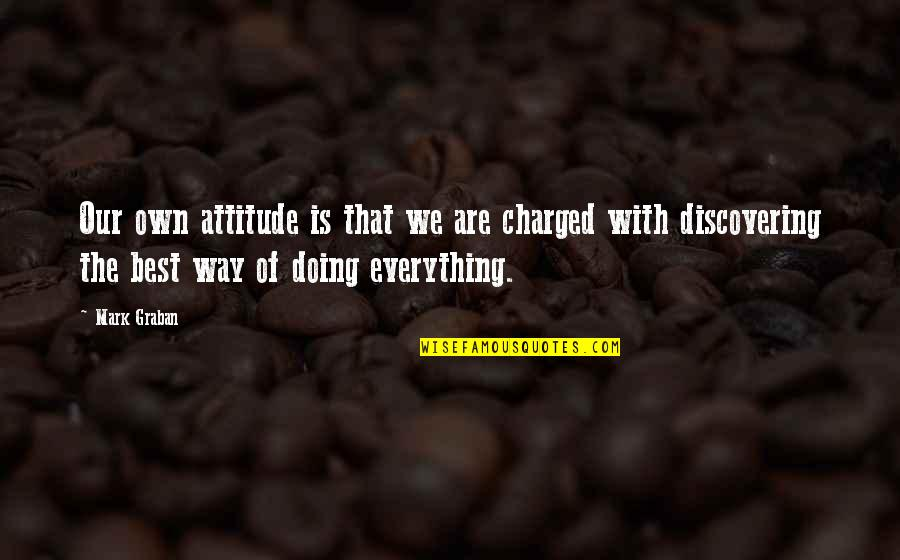 Toyota Way Quotes By Mark Graban: Our own attitude is that we are charged