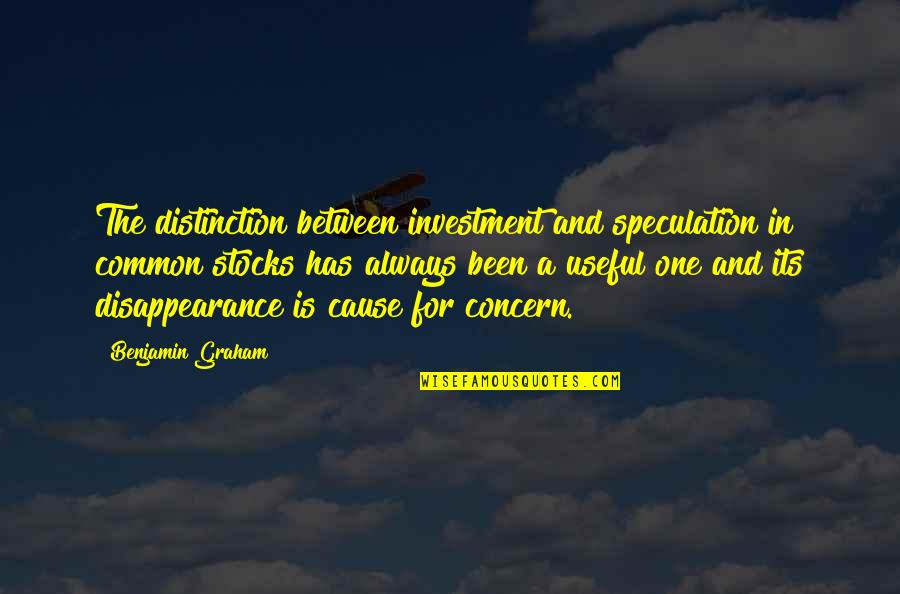 Toys 1992 Quotes By Benjamin Graham: The distinction between investment and speculation in common