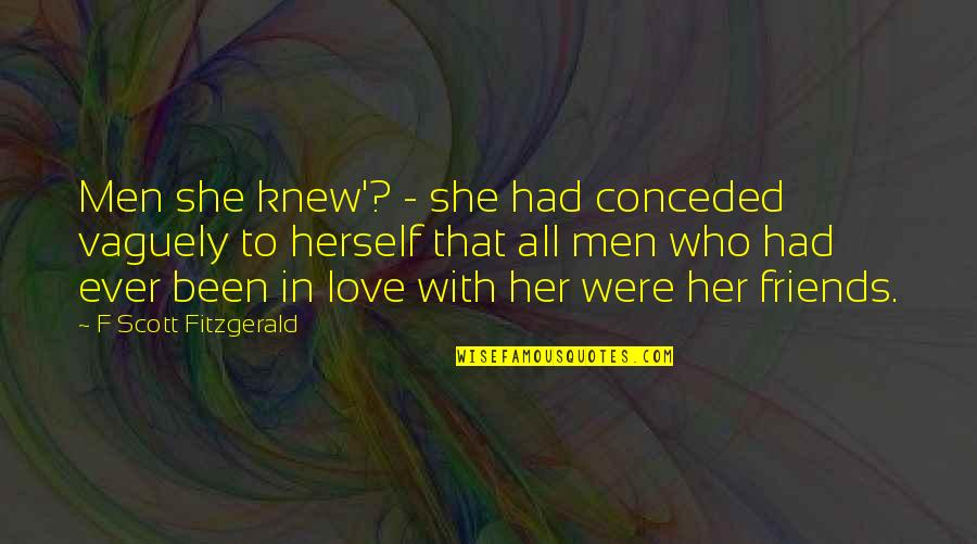 Toys 1992 Quotes By F Scott Fitzgerald: Men she knew'? - she had conceded vaguely