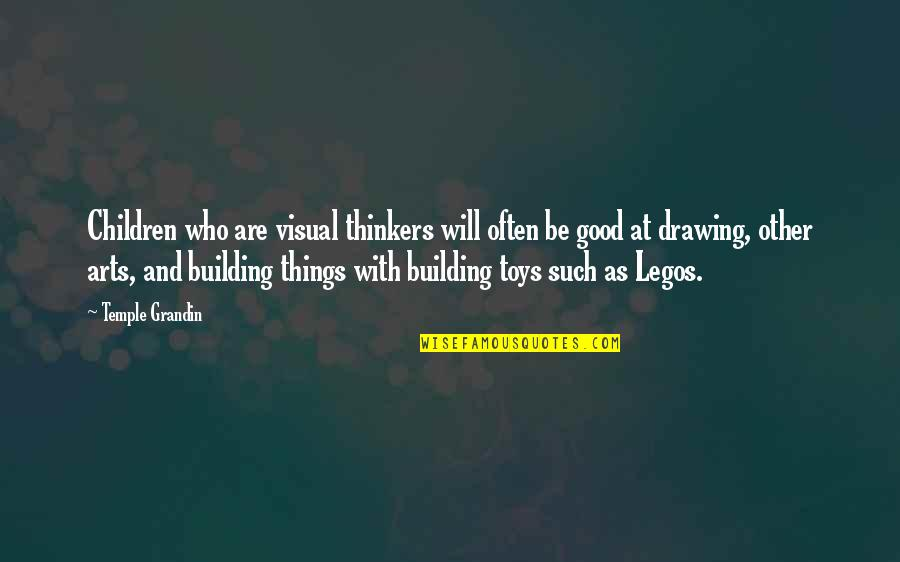 Toys And Children Quotes By Temple Grandin: Children who are visual thinkers will often be