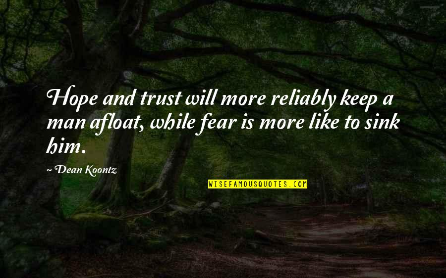 Tracey Edmonds Quotes By Dean Koontz: Hope and trust will more reliably keep a