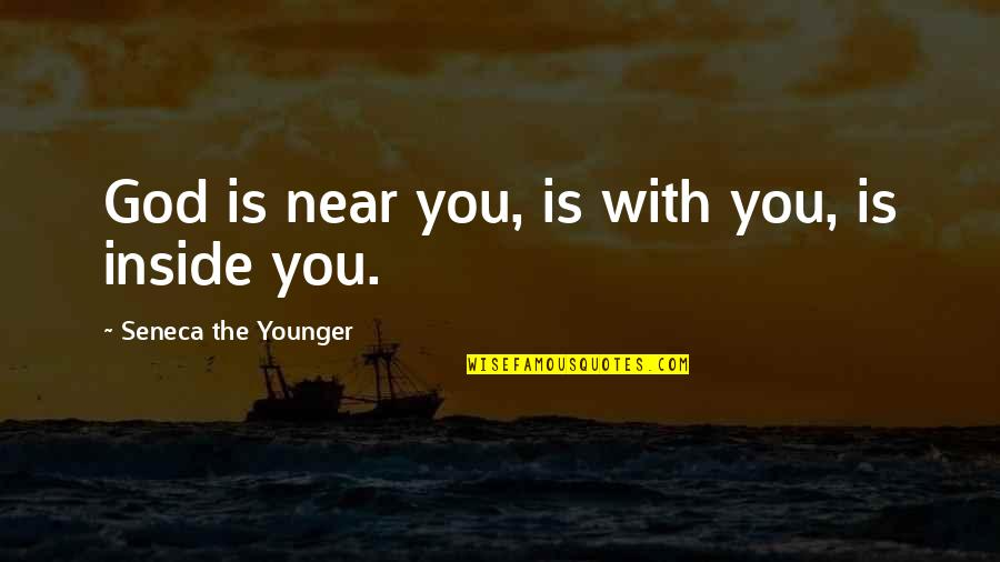 Tracker Installation Quotes By Seneca The Younger: God is near you, is with you, is