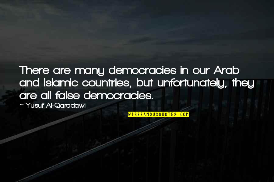 Tracker Jackers Quotes By Yusuf Al-Qaradawi: There are many democracies in our Arab and