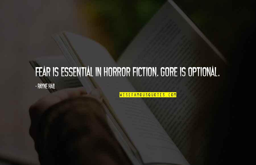 Tracy Jordan Siri Quotes By Rayne Hall: Fear is essential in horror fiction. Gore is