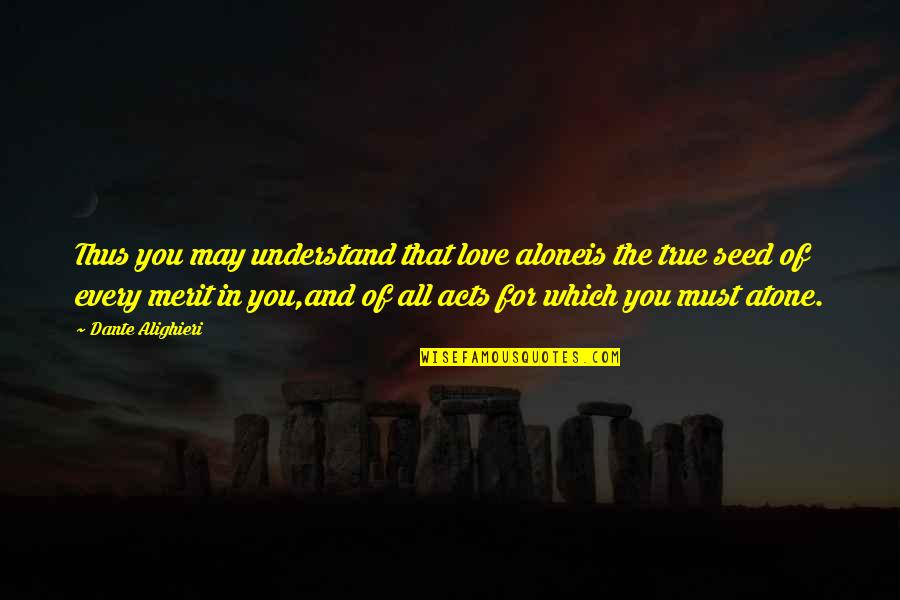 Trading Stocks Quotes By Dante Alighieri: Thus you may understand that love aloneis the
