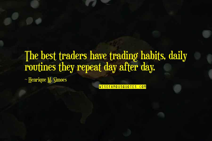 Trading Stocks Quotes By Henrique M. Simoes: The best traders have trading habits, daily routines