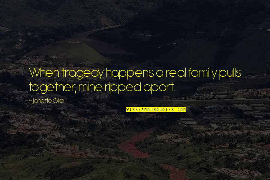 Tragedy And Family Quotes By Janette Oke: When tragedy happens a real family pulls together,