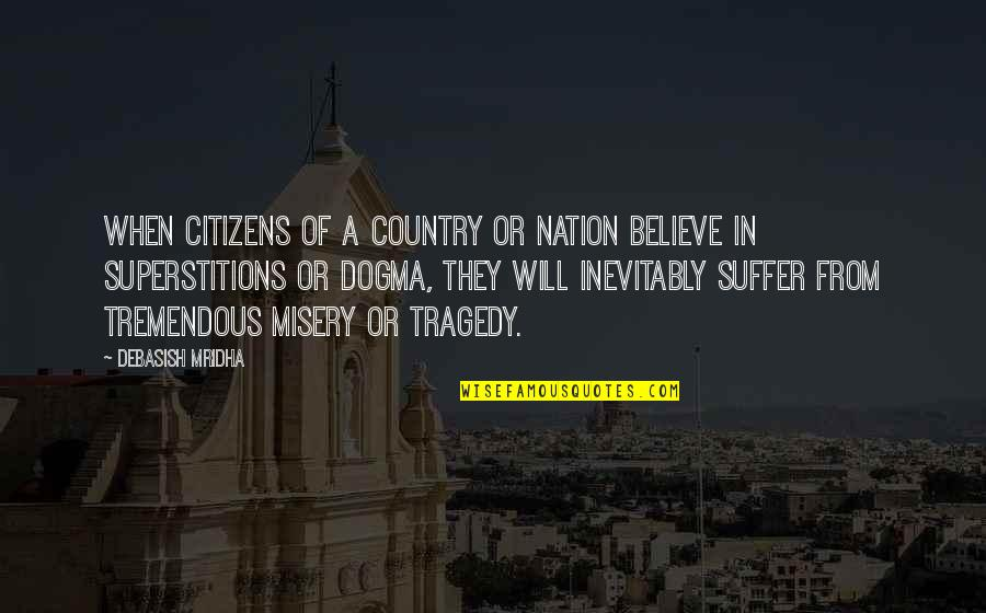 Tragedy'd Quotes By Debasish Mridha: When citizens of a country or nation believe