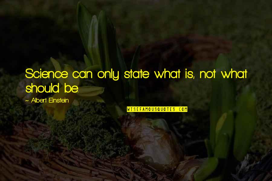Tragegy Quotes By Albert Einstein: Science can only state what is, not what