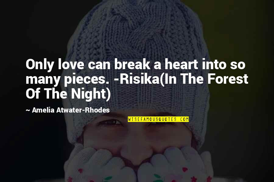 Tragos Quotes By Amelia Atwater-Rhodes: Only love can break a heart into so