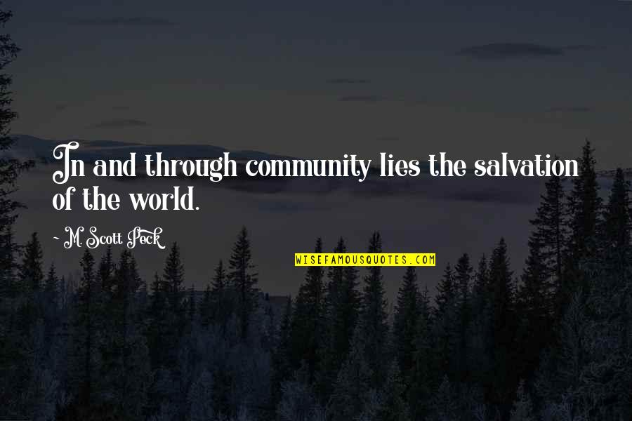 Tragos Quotes By M. Scott Peck: In and through community lies the salvation of