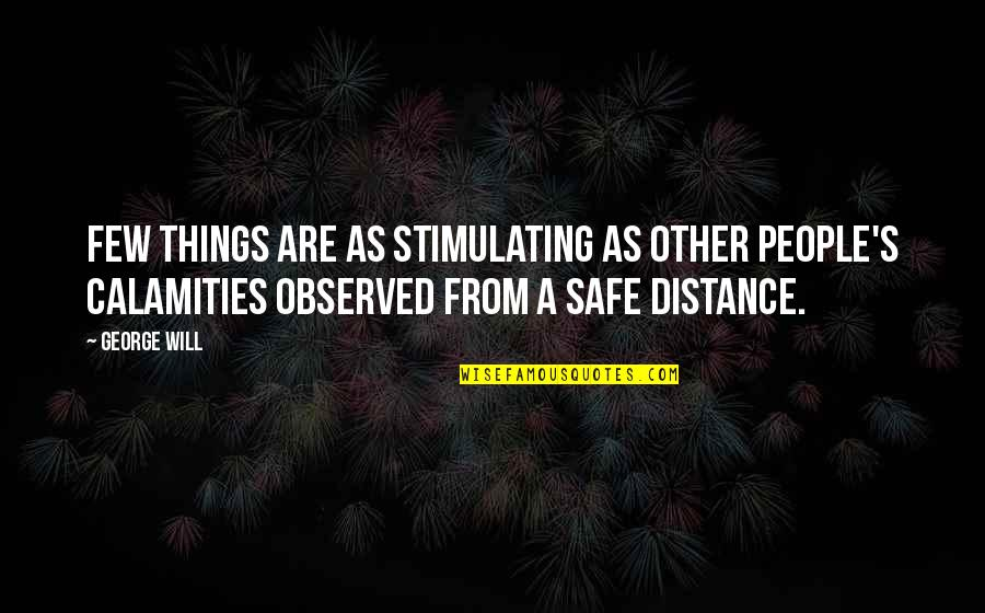 Training A Child Quotes By George Will: Few things are as stimulating as other people's