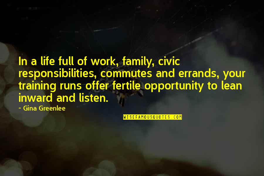 Training For A Marathon Quotes By Gina Greenlee: In a life full of work, family, civic
