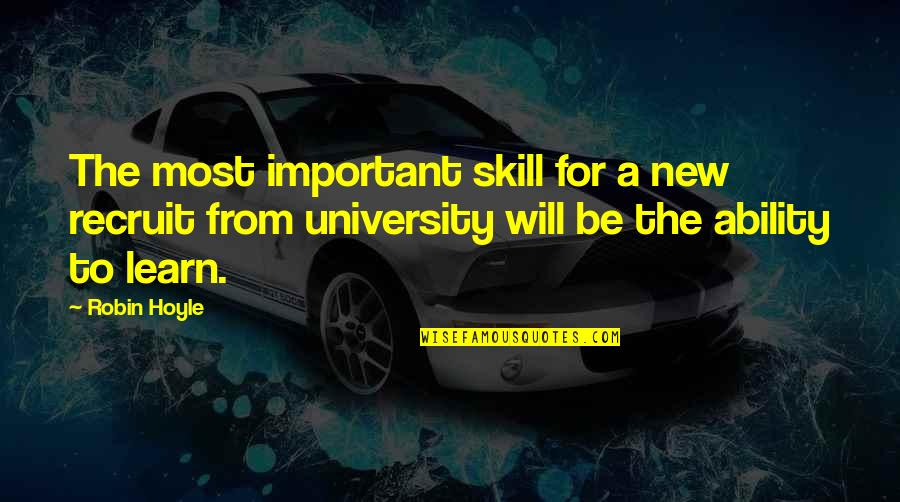 Training Learning And Development Quotes By Robin Hoyle: The most important skill for a new recruit