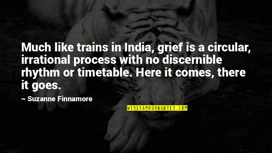 Trains Quotes By Suzanne Finnamore: Much like trains in India, grief is a
