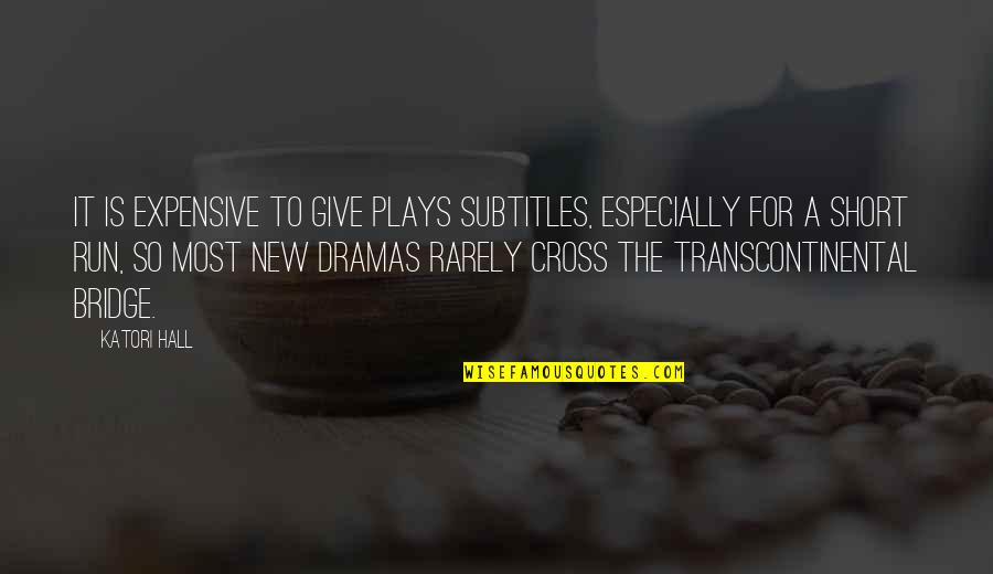 Transcontinental Quotes By Katori Hall: It is expensive to give plays subtitles, especially