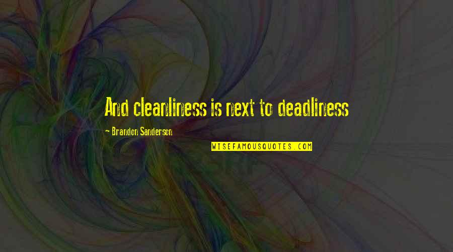 Transformers Age Of Extinction Crosshairs Quotes By Brandon Sanderson: And cleanliness is next to deadliness