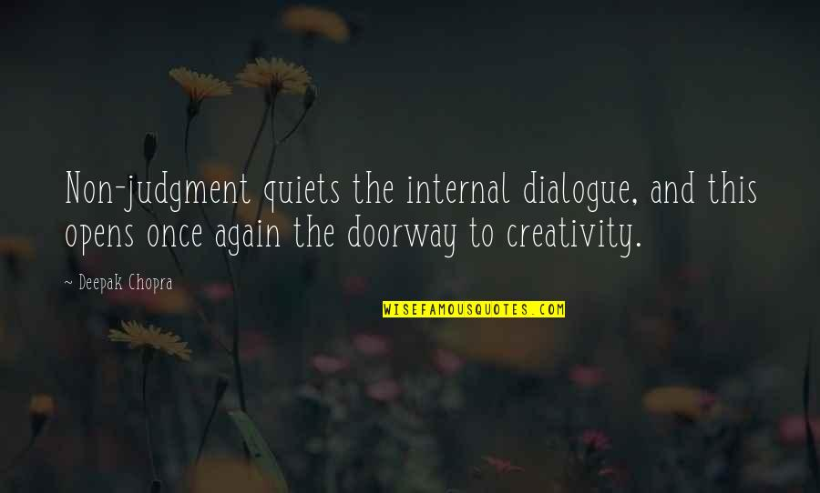Transit Lyric Quotes By Deepak Chopra: Non-judgment quiets the internal dialogue, and this opens