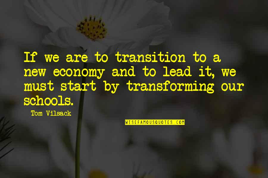 Transition To School Quotes By Tom Vilsack: If we are to transition to a new
