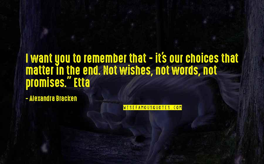 Transitoriness Quotes By Alexandra Bracken: I want you to remember that - it's
