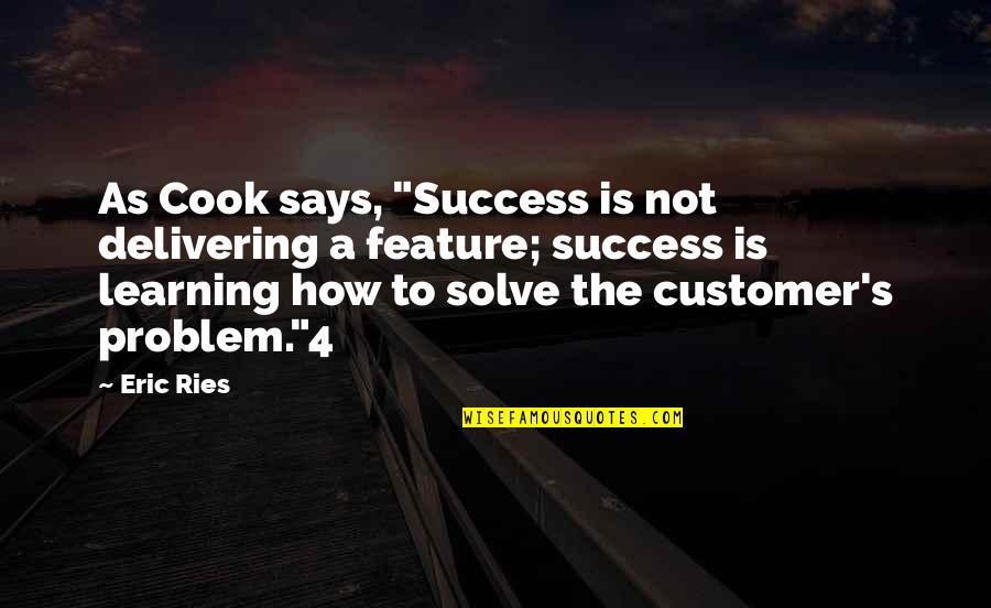 """Transitoriness Quotes By Eric Ries: As Cook says, """"Success is not delivering a"""