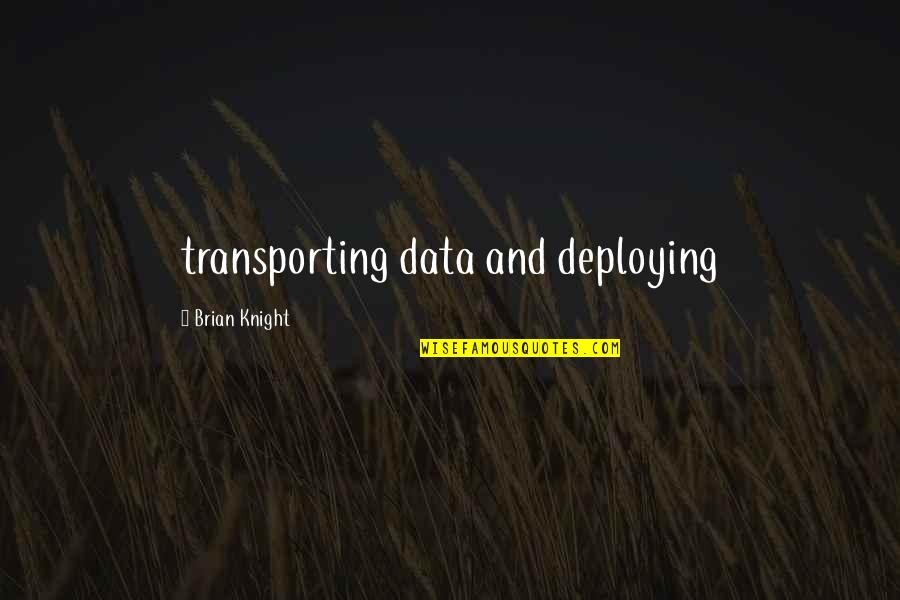 Transporting Quotes By Brian Knight: transporting data and deploying