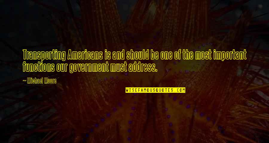 Transporting Quotes By Michael Moore: Transporting Americans is and should be one of