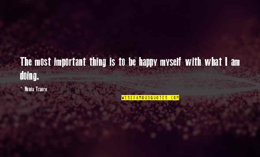 Traore Quotes By Rokia Traore: The most important thing is to be happy