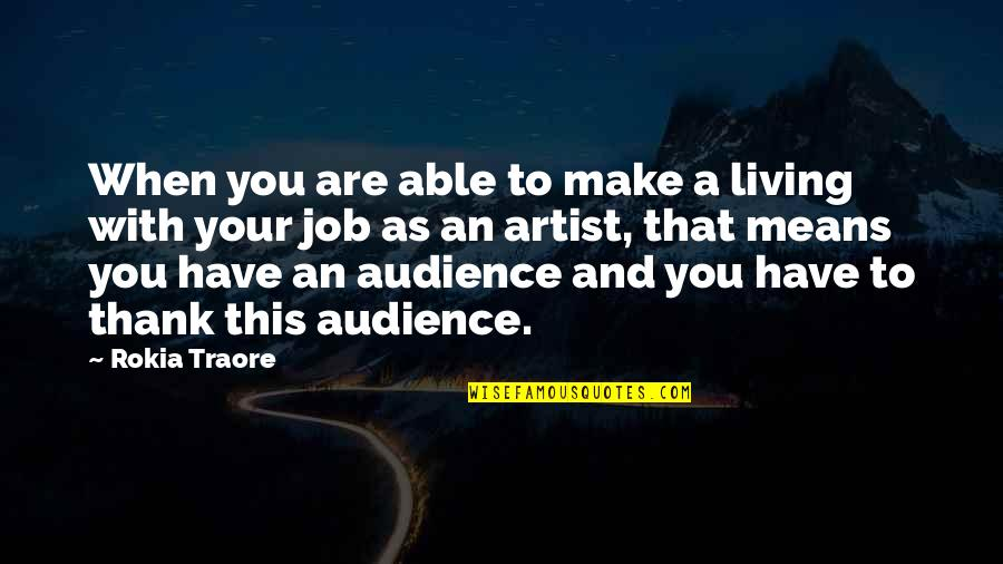 Traore Quotes By Rokia Traore: When you are able to make a living
