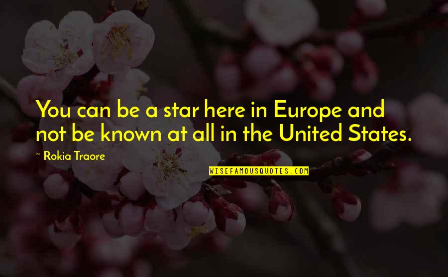 Traore Quotes By Rokia Traore: You can be a star here in Europe