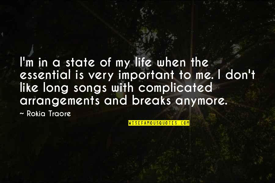 Traore Quotes By Rokia Traore: I'm in a state of my life when