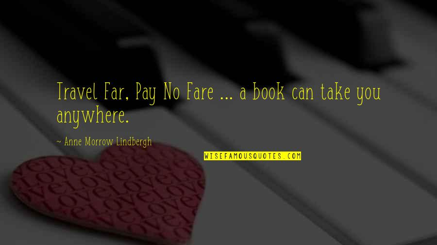 Travel And Education Quotes By Anne Morrow Lindbergh: Travel Far, Pay No Fare ... a book