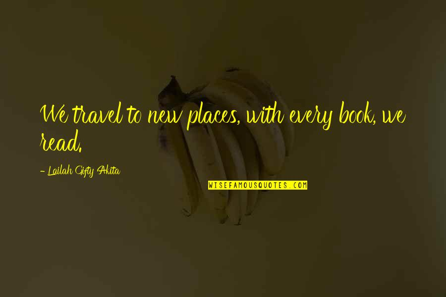 Travel And Education Quotes By Lailah Gifty Akita: We travel to new places, with every book,
