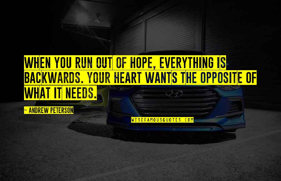 Travel Feet Quotes By Andrew Peterson: When you run out of hope, everything is