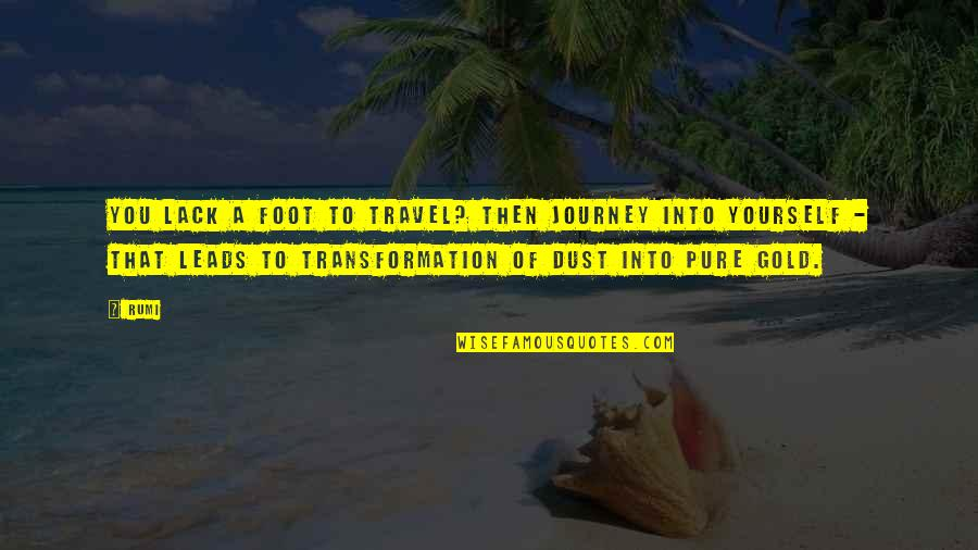 Travel Feet Quotes By Rumi: You lack a foot to travel? Then journey
