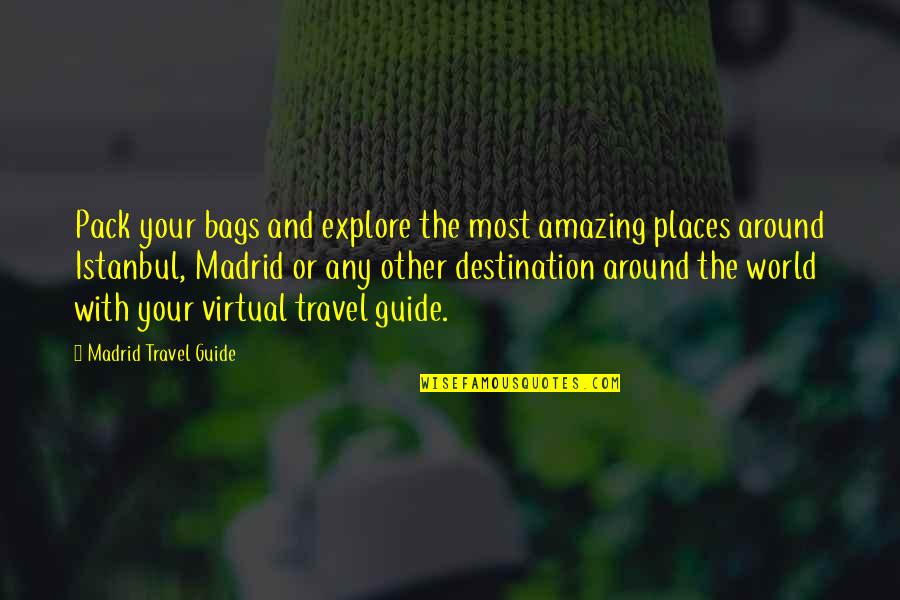 Travel Guide Quotes By Madrid Travel Guide: Pack your bags and explore the most amazing