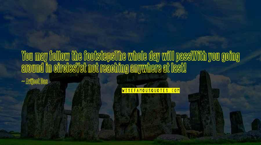 Travel Writing Quotes By Avijeet Das: You may follow the footstepsThe whole day will