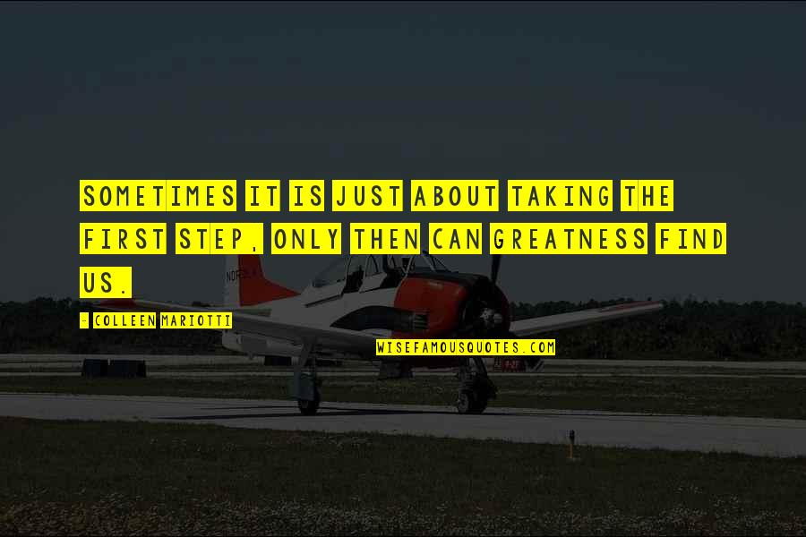 Travel Writing Quotes By Colleen Mariotti: Sometimes it is just about taking the first