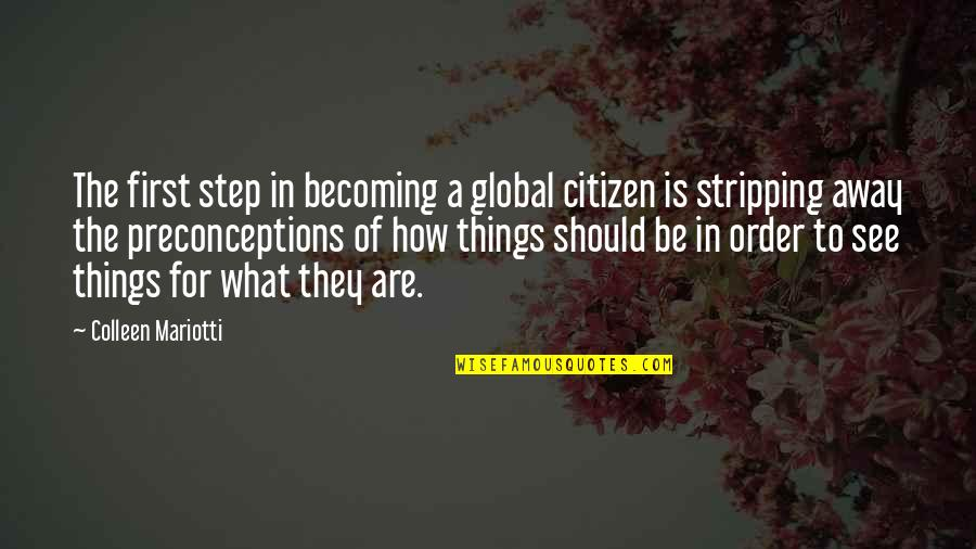 Travel Writing Quotes By Colleen Mariotti: The first step in becoming a global citizen