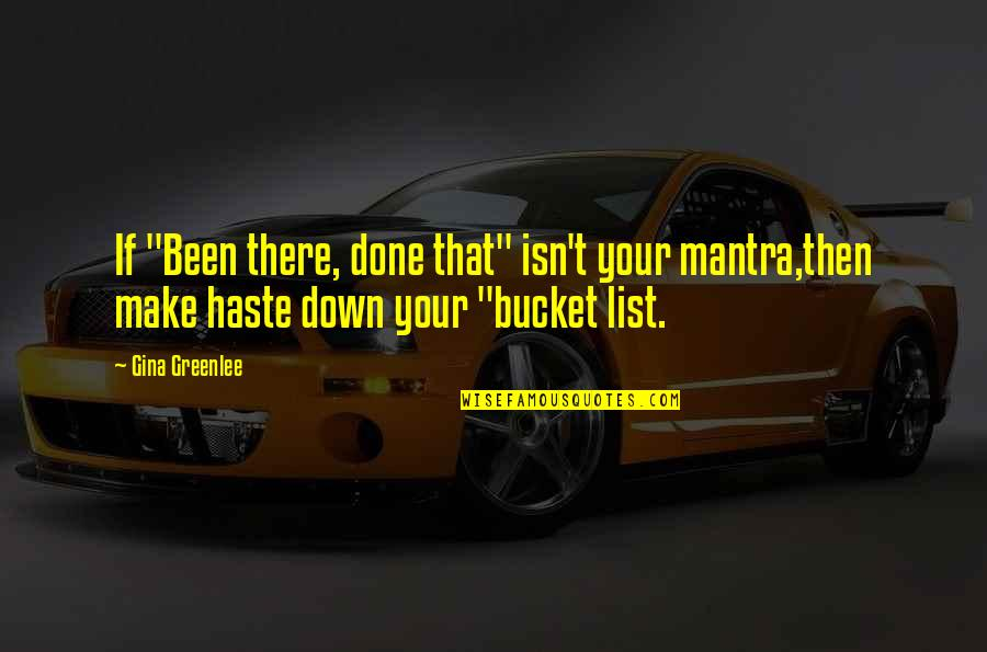 """Travel Writing Quotes By Gina Greenlee: If """"Been there, done that"""" isn't your mantra,then"""