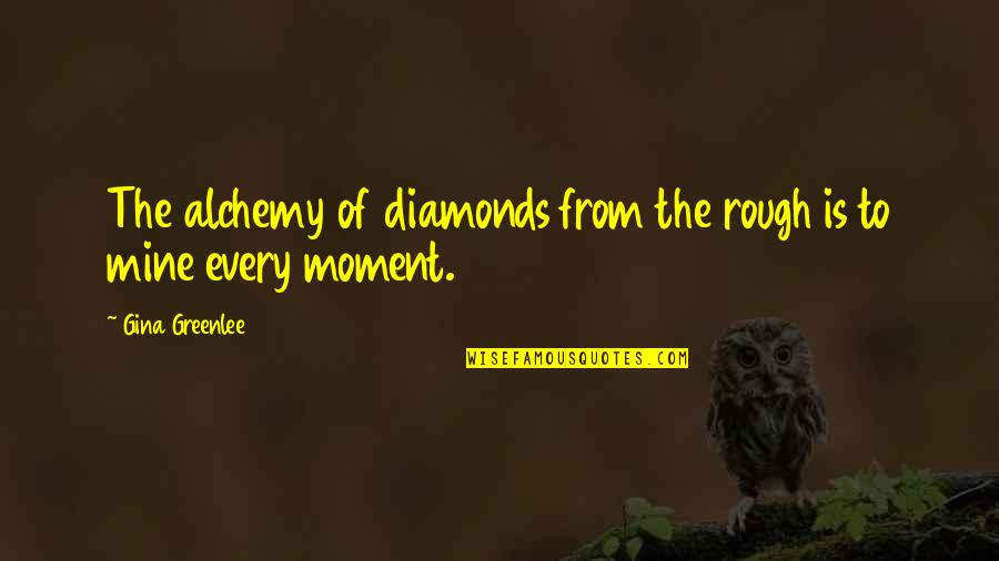 Travel Writing Quotes By Gina Greenlee: The alchemy of diamonds from the rough is
