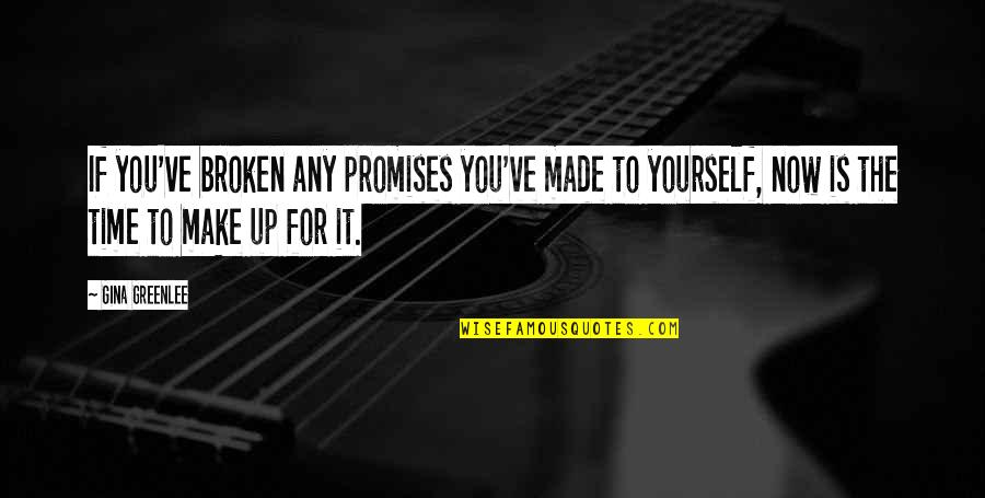 Travel Writing Quotes By Gina Greenlee: If you've broken any promises you've made to