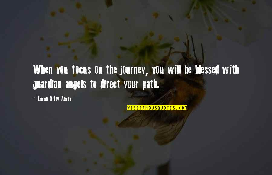 Travel Writing Quotes By Lailah Gifty Akita: When you focus on the journey, you will