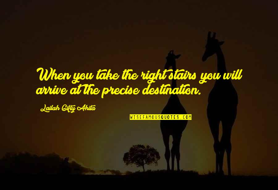 Travel Writing Quotes By Lailah Gifty Akita: When you take the right stairs you will