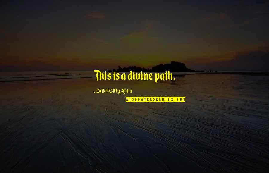 Travel Writing Quotes By Lailah Gifty Akita: This is a divine path.