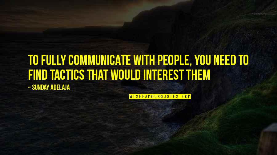 Travelocity Gnome Quotes By Sunday Adelaja: To fully communicate with people, you need to