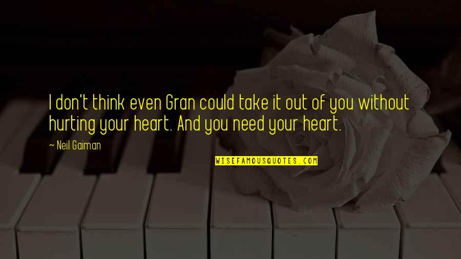 Treacherous Heart Quotes By Neil Gaiman: I don't think even Gran could take it